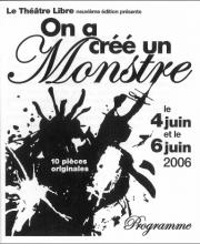 Spectacle 2006 - On a créé un monstre